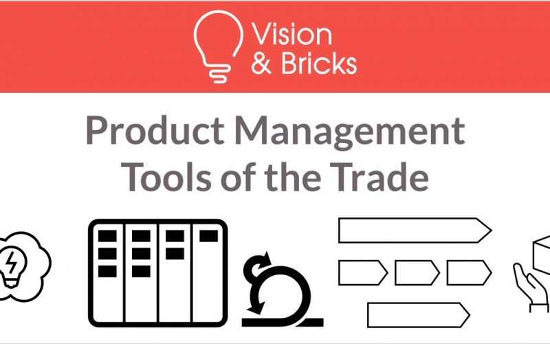 Product Management Tools of the Trade